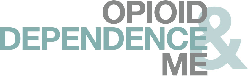 Opioid Dependence & Me
